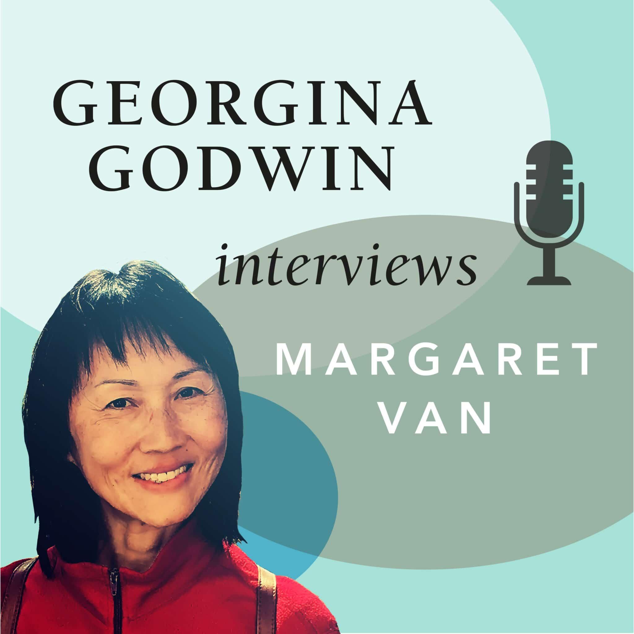 Georgina Godwin interviews Margaret Van